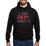 I See Debt People Hoodie (dark)