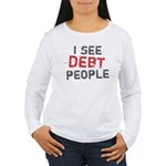 I See Debt People Women's Long Sleeve T-Shirt