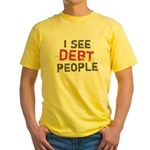 I See Debt People Yellow T-Shirt
