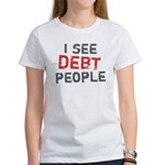 I See Debt People Women's T-Shirt