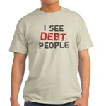 I See Debt People Light T-Shirt