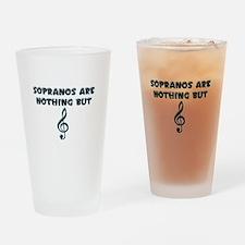 Sopranos are Treble Drinking Glass