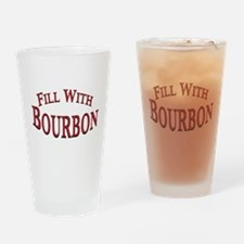 Fill With Bourbon Drinking Glass