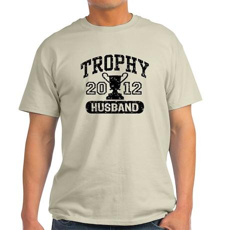 Trophy Husband 2012 Light T-Shirt