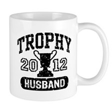 Trophy Husband 2012 Mug