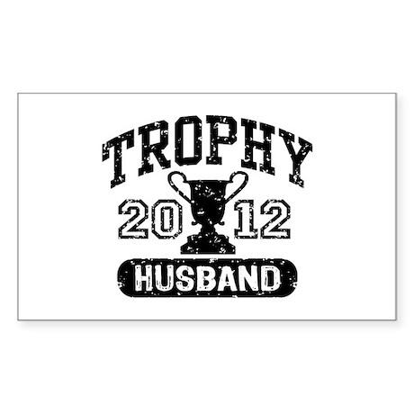 Trophy Husband 2012 Sticker (Rectangle)
