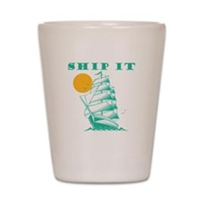 Ship It Shot Glass