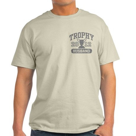 Trophy Husband 2012 Light T-Shirt