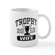 Trophy Wife 2011 Mug