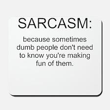 sarcasm Mousepad