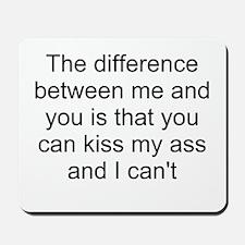 kiss my ass Mousepad