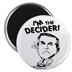 Bush: I'm the Decider! Fridge Magnet