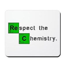Respect The Chemistry Mousepad