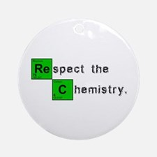 Respect The Chemistry Ornament (Round)
