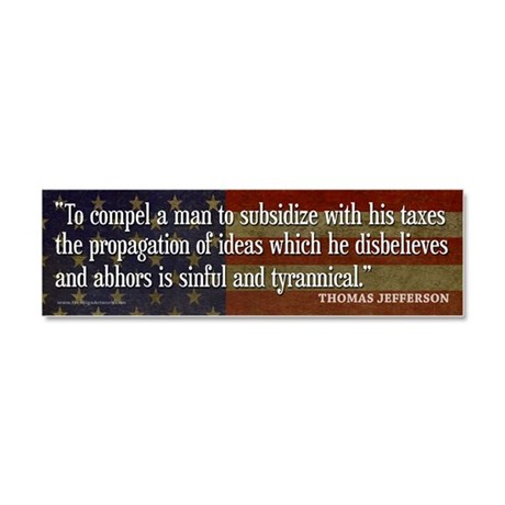 Jefferson Quote TAXES Car Magnet 10 x 3