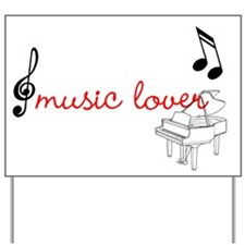 Funny Music lovers Yard Sign