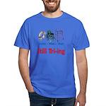 Still Tri-ing Dark T-Shirt