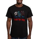 Still Tri-ing Men's Fitted T-Shirt (dark)
