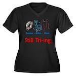 Still Tri-ing Women's Plus Size V-Neck Dark T-Shir