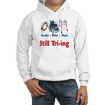 Still Tri-ing Hooded Sweatshirt