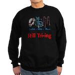 Still Tri-ing Sweatshirt (dark)