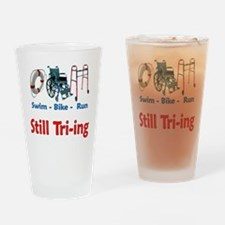 Still Tri-ing Drinking Glass