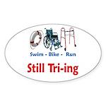 Still Tri-ing Sticker (Oval 10 pk)