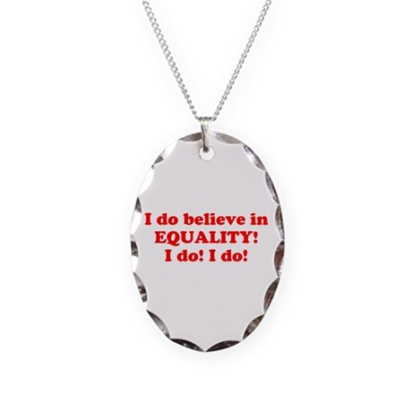Believe in equality! Necklace Oval Charm