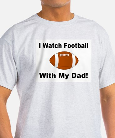 I watch football with my dad! T-Shirt