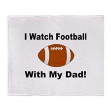 I watch football with my dad! Throw Blanket