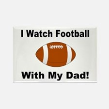 I watch football with my dad! Rectangle Magnet