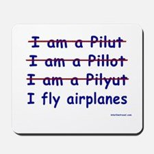 I Fly Airplanes Mousepad