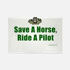 Save a Horse, Ride a Pilot Rectangle Magnet