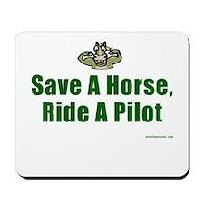 Save a Horse, Ride a Pilot Mousepad