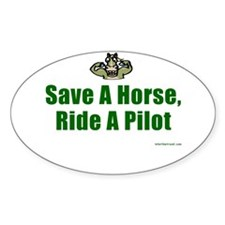 Save a Horse, Ride a Pilot Oval Bumper Stickers