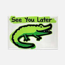 See You Later Alligator Rectangle Magnet
