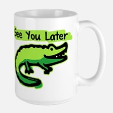 See You Later Alligator Large Mug