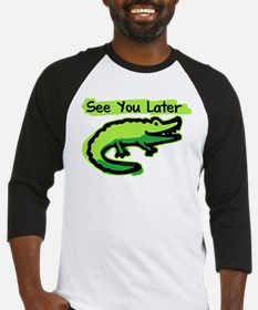 See You Later Alligator Baseball Jersey