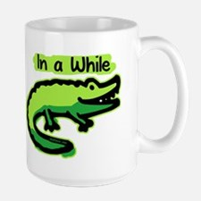 In a While Crocodile Mug