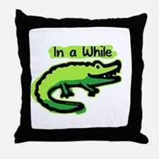 In a While Crocodile Throw Pillow