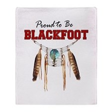 Proud to be Blackfoot Throw Blanket