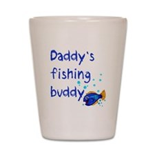 Daddy's Fishing Buddy Shot Glass