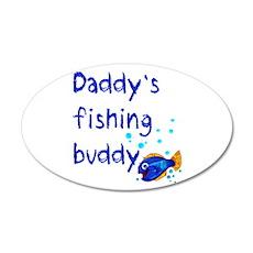 Daddy's Fishing Buddy 22x14 Oval Wall Peel