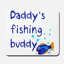 Daddy's Fishing Buddy Mousepad