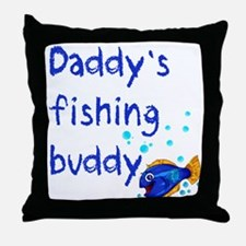 Daddy's Fishing Buddy Throw Pillow