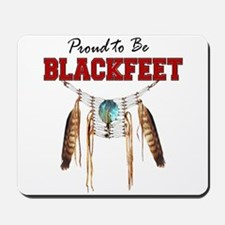 Proud to be Blackfeet Mousepad