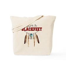 Proud to be Blackfeet Tote Bag