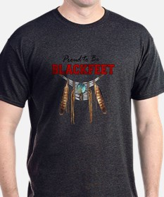 Proud to be Blackfeet T-Shirt