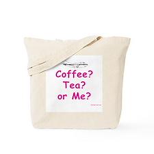 Coffee, Tea or Me? Tote Bag