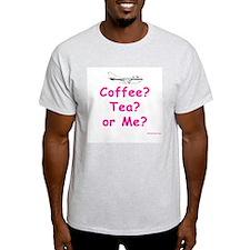 Coffee, Tea or Me? Ash Grey T-Shirt